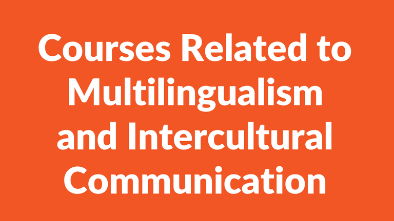 Courses Related to Multilingualism and Intercultural Communication
